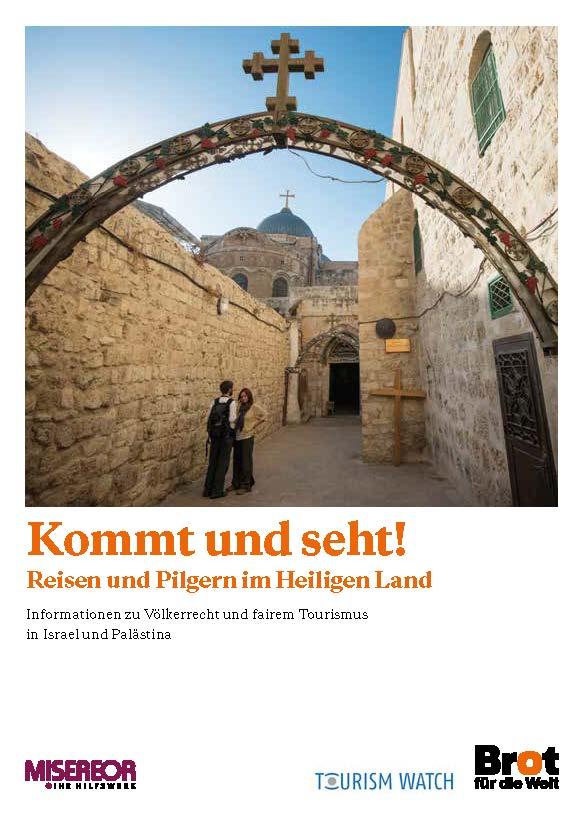 Kommt und seht! - Reisen und Pilgern im Heiligen Land