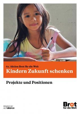 Kindern Zukunft schenken - Projekte und Positionen
